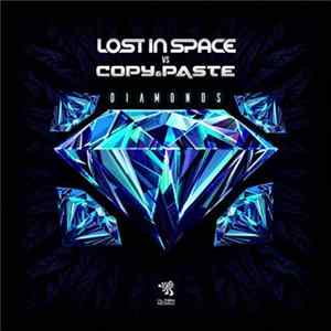Lost In Space Vs Copy & Paste - Diamonds FLAC