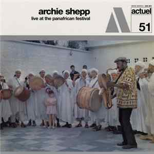 Archie Shepp - Live At The Panafrican Festival FLAC