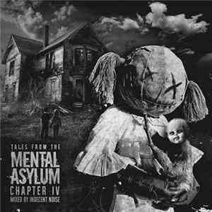Indecent Noise - Tales From The Mental Asylum: Chapter IV FLAC