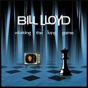 Bill Lloyd - Working The Long Game FLAC