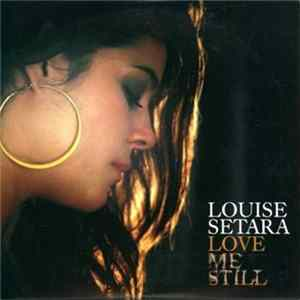 Louise Setara - Love Me Still FLAC