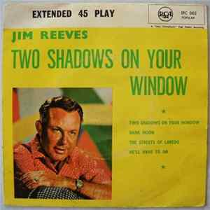 Jim Reeves - Two Shadows On Your Window FLAC