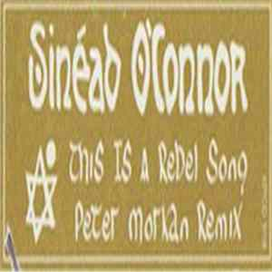Sinéad O'Connor - This Is A Rebel Song (Peter Morkan Remix) FLAC